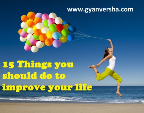 15 things you should do to improve your life